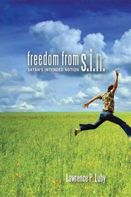 Freedom from S.I.N.  -     By: Lawrence P. Luby