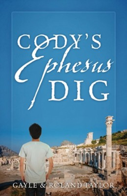 Cody's Ephesus Dig  -     By: Roland Taylor, Gayle Taylor