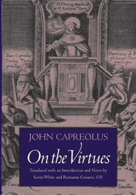 On the Virtues  -     By: John Capreolus, Jean Capreolus, Kevin White