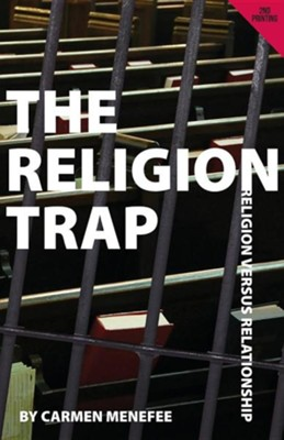 The Religion Trap: Religion versus Relationship  -     By: Carmen Menefee