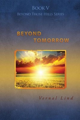 Beyond Tomorrow  -     By: Vernal Lind