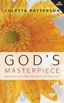 God's Masterpiece: Weaving Together the Pieces of Your Life  -     By: Coletta Patterson