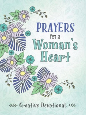 Prayers for a Woman's Heart Creative Devotional  -