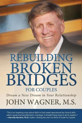 Rebuilding Broken Bridges for Couples  -     By: John Wagner M.S.