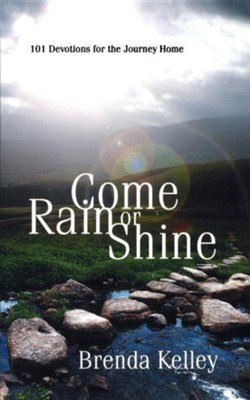 Come Rain or Shine, Edition 0002  -     By: Brenda Kelley