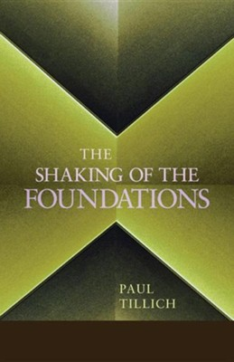 The Shaking of the Foundations  -     By: Paul Tillich