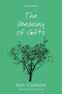 The Meaning of Gifts  -     Translated By: John S. Gilmour     By: Paul Tournier