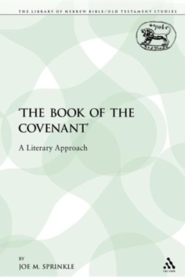The 'The Book of the Covenant': A Literary Approach  -     By: Joe M. Sprinkle