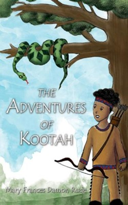 The Adventures of Kootah  -     By: Mary Frances Damon Rude