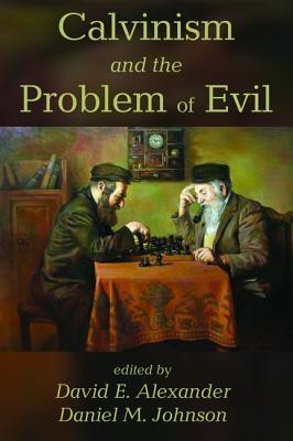 Calvinism and the Problem of Evil  -