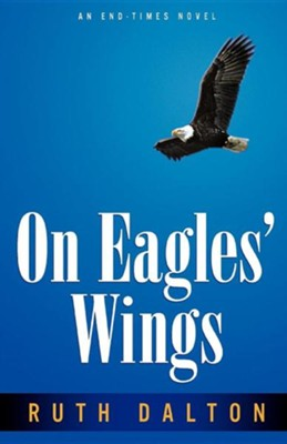 On Eagles' Wings  -     By: Ruth Dalton