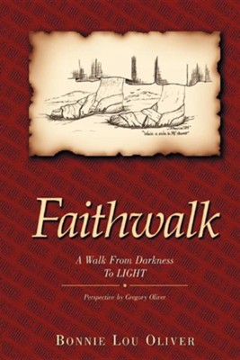 Faithwalk: A Walk from Darkness to Light   -     By: Bonnie Lou Oliver