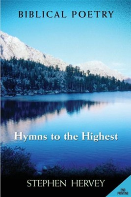 Hymns to the Highest, Biblical Poetry  -     By: Stephen Hervey