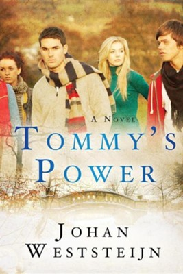 Tommy's Power: a Novel  -     By: Johan Weststeijn