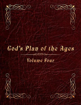 God's Plan of the Ages Volume 4: King Ahaz to Messiah  -     By: Paul A. Lindberg