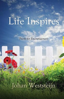 Life Inspires: Poems for Encouragement  -     By: Johan Weststeijn