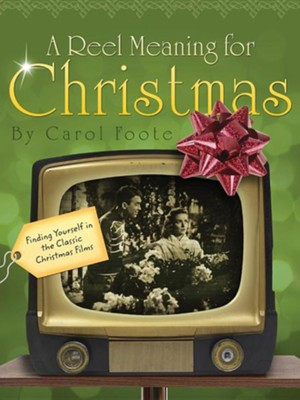 A Reel Meaning for Christmas  -     By: Carol Foote