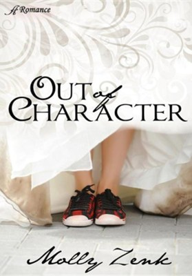 Out of Character  -     By: Molly Zenk