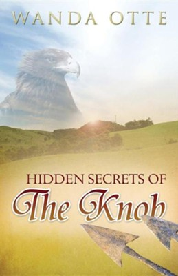 Hidden Secrets of the Knob  -     By: Wanda Otte