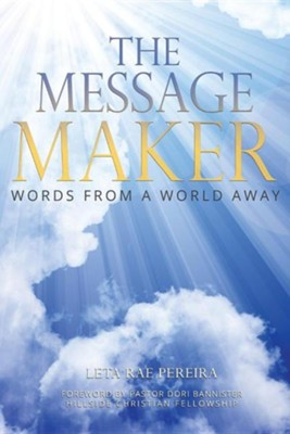 The Message Maker: Words from a World Away  -     By: Leta Rae Pereira