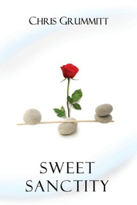 Sweet Sanctity  -     By: Chris Grummitt
