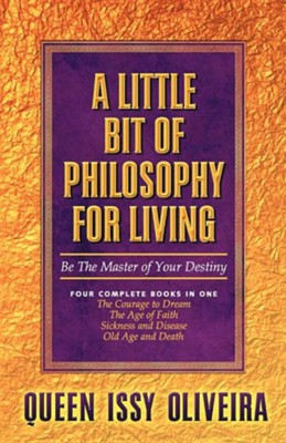 A Little Bit of Philosophy for Living   -     By: Issy Oliveira