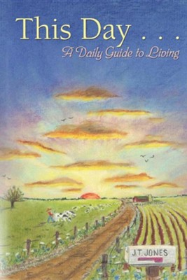 This Day: A Daily Guide to Living  -     By: J.T. Jones
