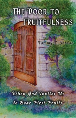 The Door to Fruitfulness  -     By: Tammy L. Jordan