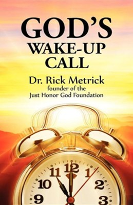 God's Wake-Up Call  -     By: Rick Metrick