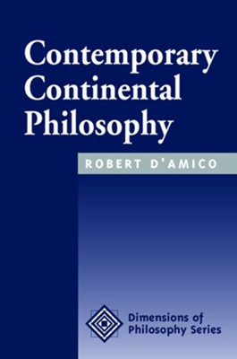 Contemporary Continental Philosophy  -     By: Robert D'Amico