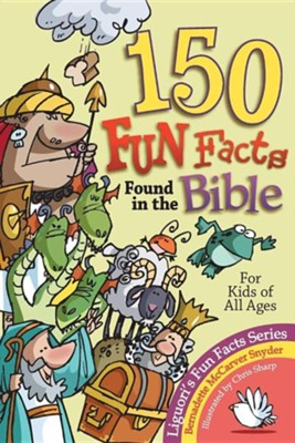 150 Fun Facts Found in the Bible   -     By: Bernadette McCarver Snyder