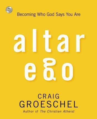 Altar Ego: Becoming Who God Says You Are, Audio CD  -     By: Craig Groeschel