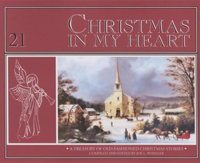 Christmas in My Heart: A Treasury of Timeless Christmas Stories  -     By: Joe L. Wheeler