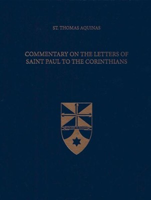 Commentary on the Letters of Saint Paul to the Corinthians (Latin-English Edition)  -     Edited By: The Aquinas Institute     Translated By: Fabian R. Larcher     By: Saint Thomas Aquinas