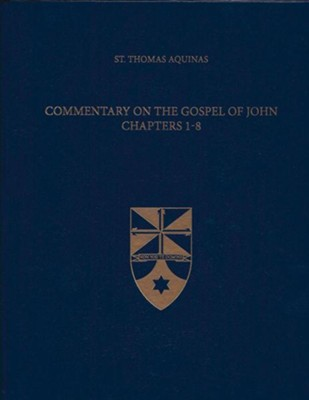Commentary on the Gospel of John 1-8 (Latin-English Edition)  -     Edited By: The Aquinas Institute     By: Thomas Aquinas, Fabian R. Larcher
