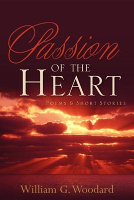 Passion of the Heart  -     By: William G. Woodard
