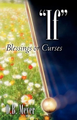 If Blessings or Curses  -     By: D.B. Meyer
