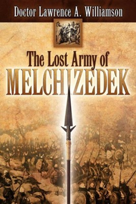 The Lost Army of Melchizedek  -     By: Lawrence A. Williamson