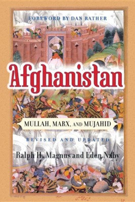 Afghanistan: Mullah, Marx, and MujahidRevised Edition  -     By: Ralph H. Magnus, Eden Naby