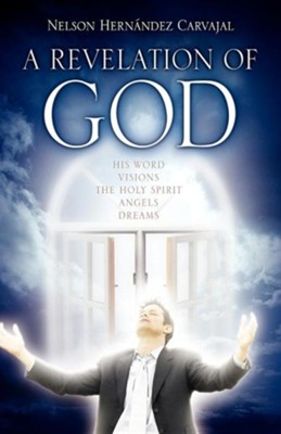 A Revelation of God  -     By: Nelson Hernandez Carvajal