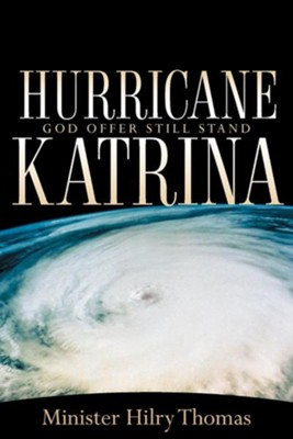 Hurricane Katrina  -     By: Hilry Thomas