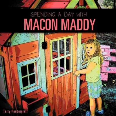 Spending a Day with Macon Maddy  -     By: Terry Pendergraff