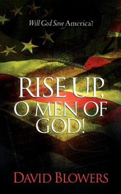 Rise Up, O Men of God!  -     By: David Blowers