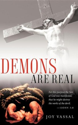 Demons Are Real  -     By: Joy Vassal