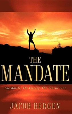 The Mandate  -     By: Jacob Bergen
