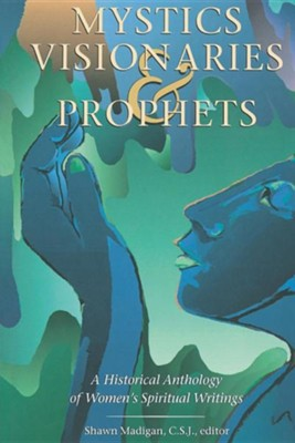 Mystics, Visionaries, and Prophets - paperback edition  -