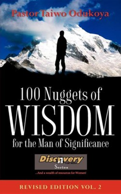 100 Nuggets of Wisdom for the Man of Significance-Revised Edition Vol. 2  -     By: Taiwo Odukoya