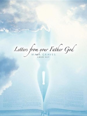 Letters from Your Father God  -     By: Maya Graves