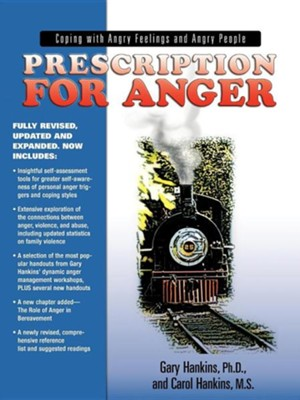 Prescription for Anger: Coping with Angry Feelings and Angry PeopleRev Edition  -     By: Gary Hankins, Carol Hankins