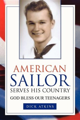 American Sailor Serves His Country  -     By: Dick Atkins
